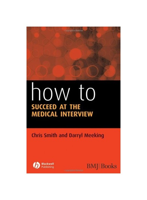 How to Succeed at the Medical Interview.