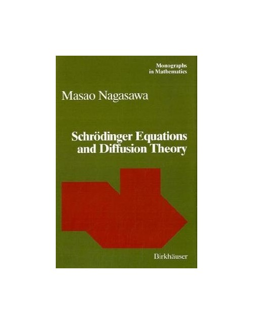 Schrodinger Equations and Diffusion Theory.