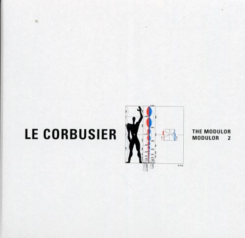 Le Corbusier. Modulor and Modulor 2.