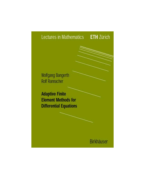 Adaptive Finite Element Methods for Differential Equations.