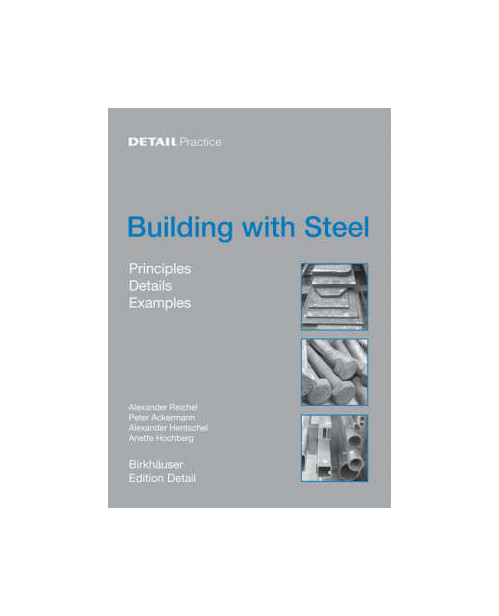 Building with Steel. Details, Principles, Examples.