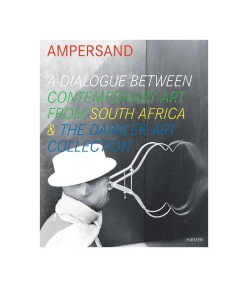 Ampersand: A Dialogue, Contemporary Art from South Africa, the Daimler Collection.