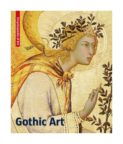 Gothic Art. Visual Encyclopaedia of Art.