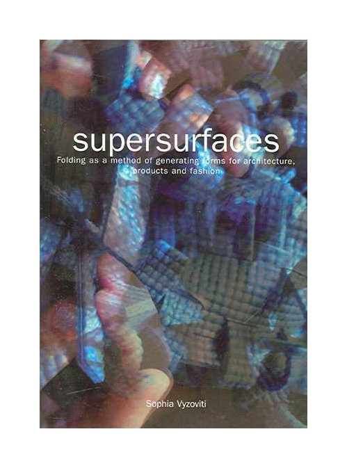 Supersurfaces. Folding as a Form Generaion Method in Architecture.