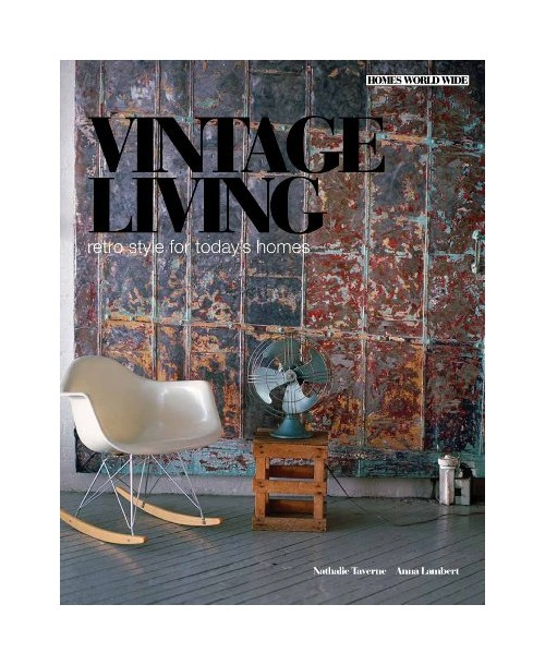 Vintage Living. Retro Style for Today's Homes.
