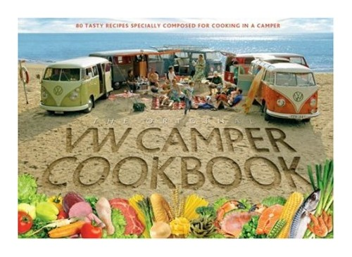 VW Camper Cookbook. 80 Tasty Recipes Specially Composed for Cooking in a Camper.