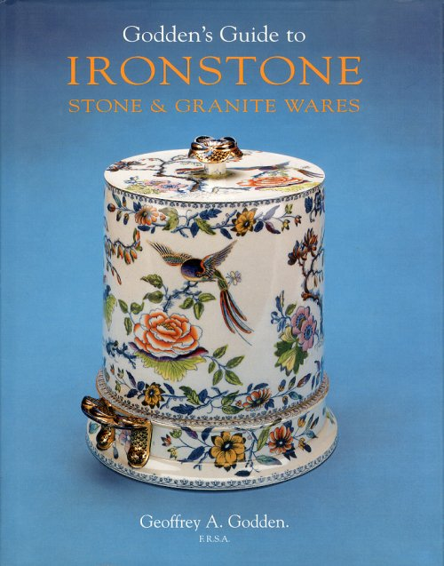 Godden's Guide to Ironstone, Stone and Granite Wares.