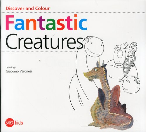 Discover and Colour. Fantastic creatures.