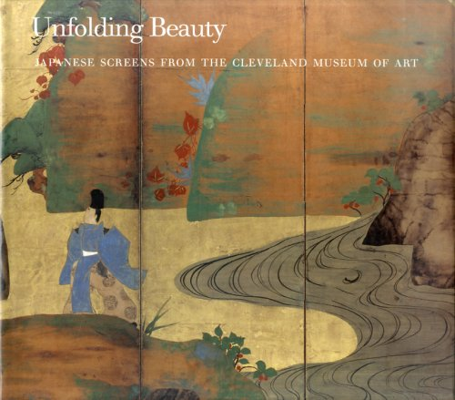 Unfolding Beauty. Japanese screens from the Clevelend Museum of Art.