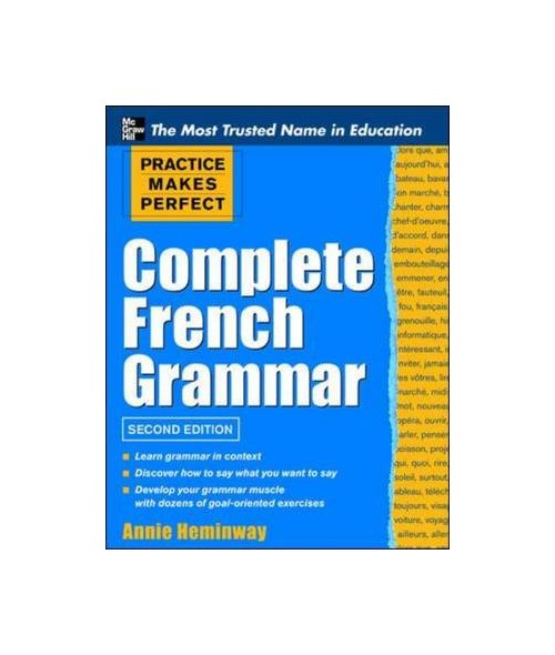 Practice Makes Perfect Complete French Grammar.
