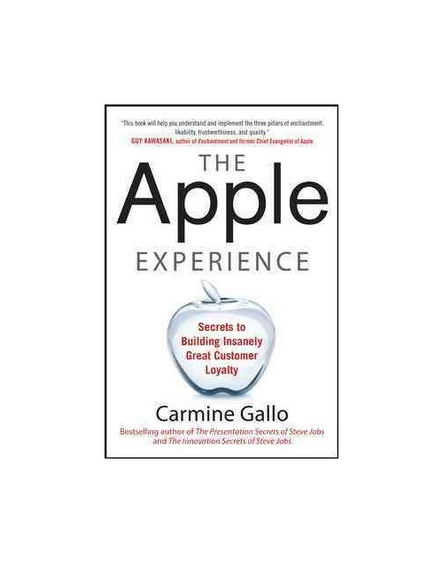 Apple Experience: The Secrets of Delivering Insanely Great C.