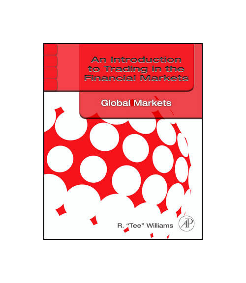 Introduction to Trading in the Financial Markets: Global Mar.