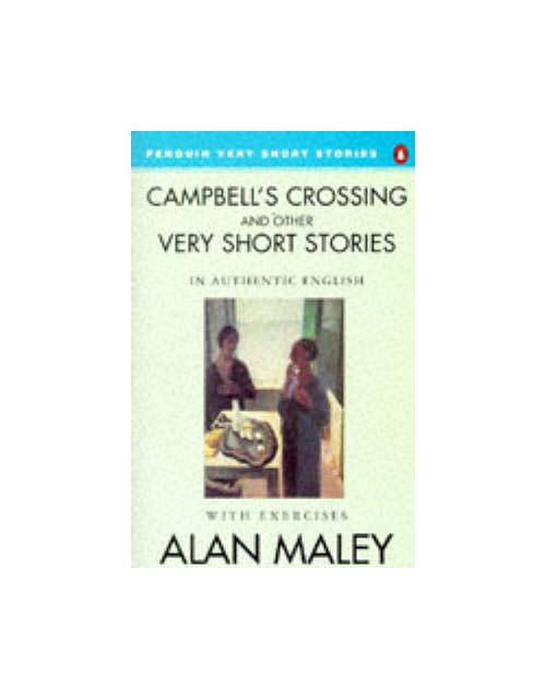 Campbell's Crossing and Other Very Short Stories.