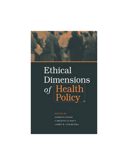 Ethical Dimensions of Health Policy.