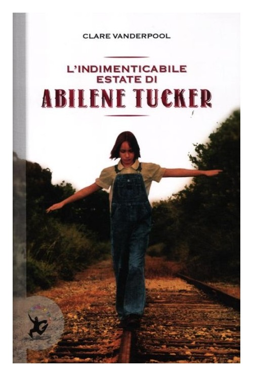 L'indimenticabile estate di Abilene Tucker.
