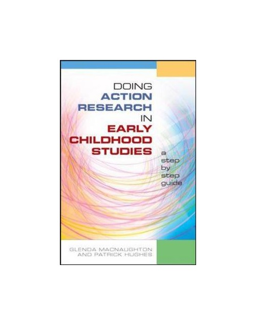 Doing Action Research in Early Childhood Studies.