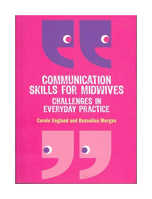 Communication Skills for Midwives.