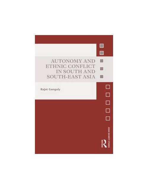 Autonomy and Ethnic Conflict in South and South-East Asia.