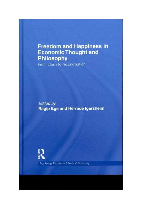 Freedom and Happiness in Economic Thought and Philosophy.