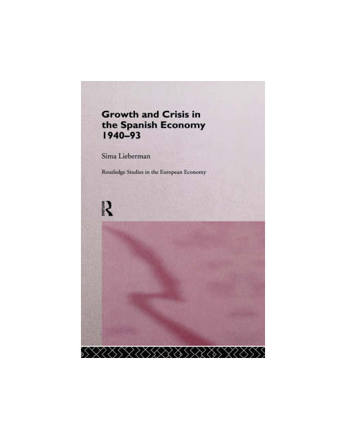 Growth and Crisis in the Spanish Economy.