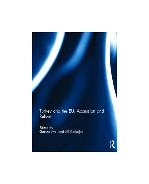 Turkey and the EU: Accession and Reform.