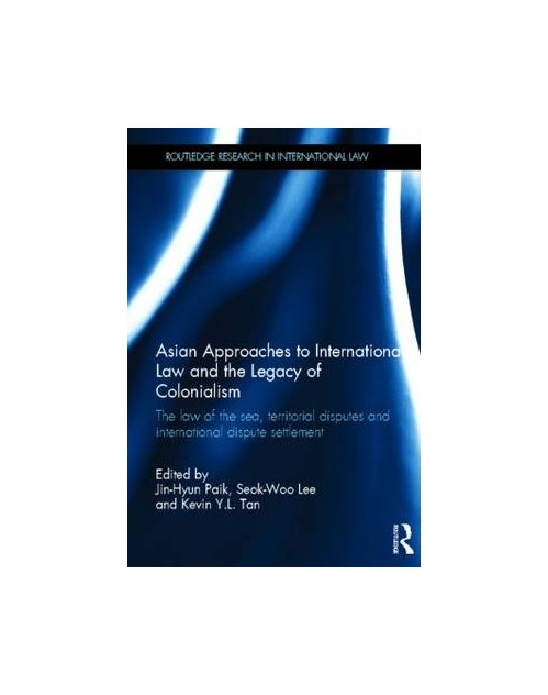 Asian Approaches to International Law and the Legacy of Colo.