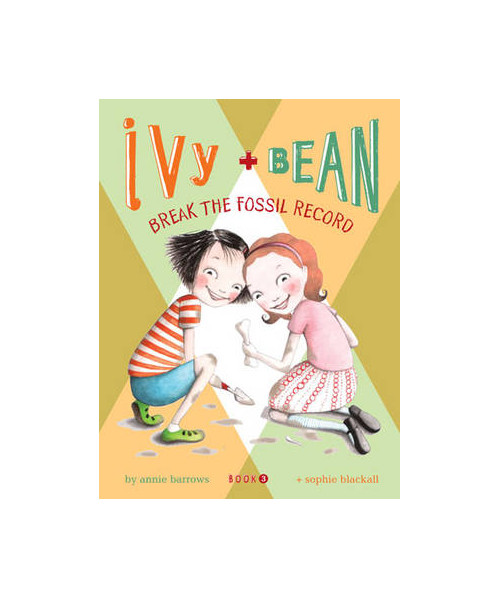 Ivy and Bean Break the Fossil Record.