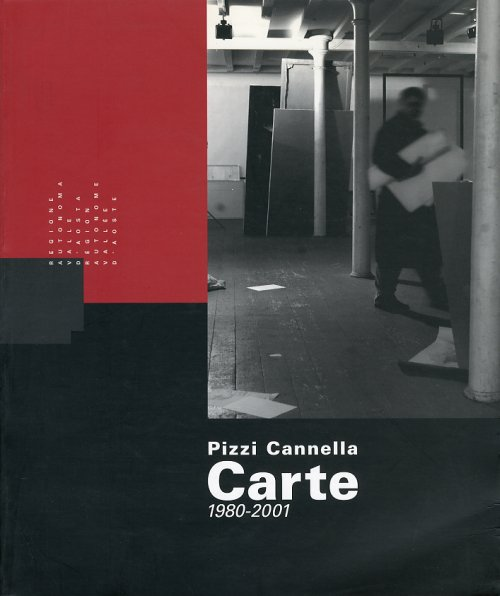 Piero Pizzi Cannella. Carte 1980 - 2001. [Ed. Italiana e Francese].