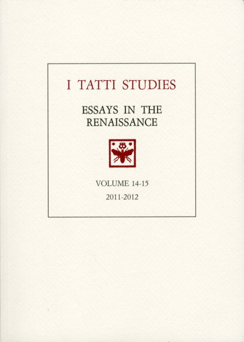 I Tatti Studies. Essays in the Renaissance. Vol. 14-15. 2011. 2012.