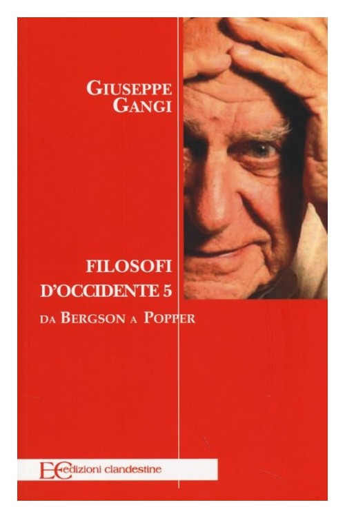 Filosofi d'Occidente. Vol. 5: Da Bergson a Popper.