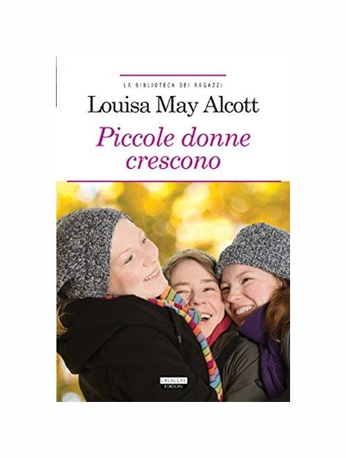 Piccole donne crescono. Ediz. integrale.