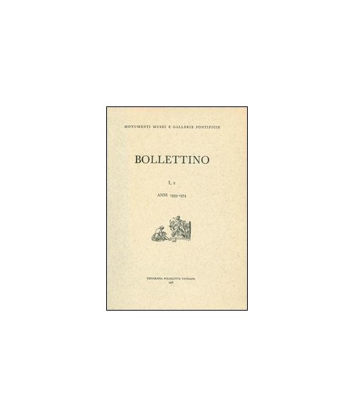 Bollettino dei monumenti musei e gallerie pontificie. Vol. 1/2.