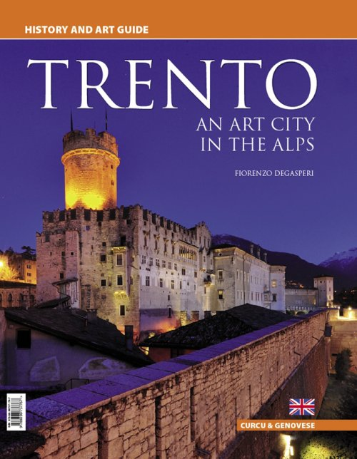 Trento. An Art City in the Alps.