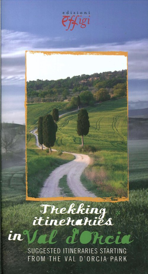 Trekking itineraries in Val d'Orcia. Suggested itineraries starting from the Val D'Orcia Park.