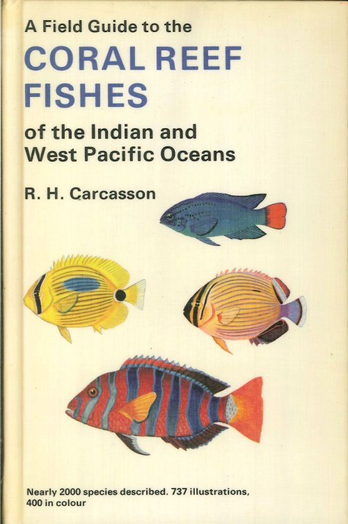 A Field Guide To the Coral Reef Fishes of the Indian and West Pacific Oceans.