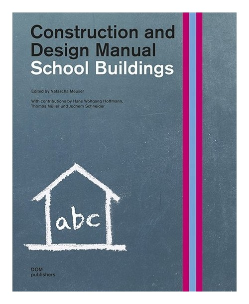 School Buildings. Construction and Design Manual.