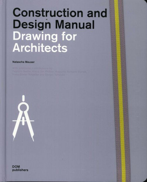 Drawings For Architects. Construction and Design Manual.