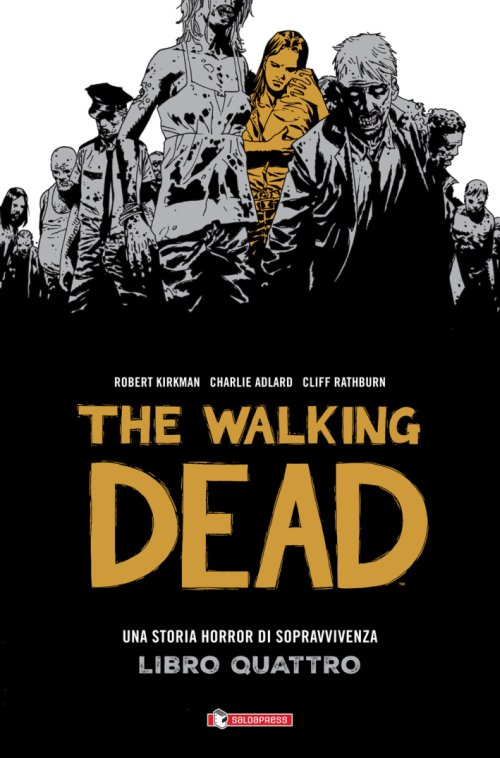 The Walking Dead. Vol 4. una Storia Horror di Sopravvivenza. [Ed. Cartonato].