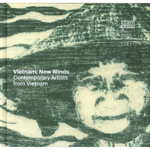 Vietnam. New Winds. Contemporary Artists from Vietnam.