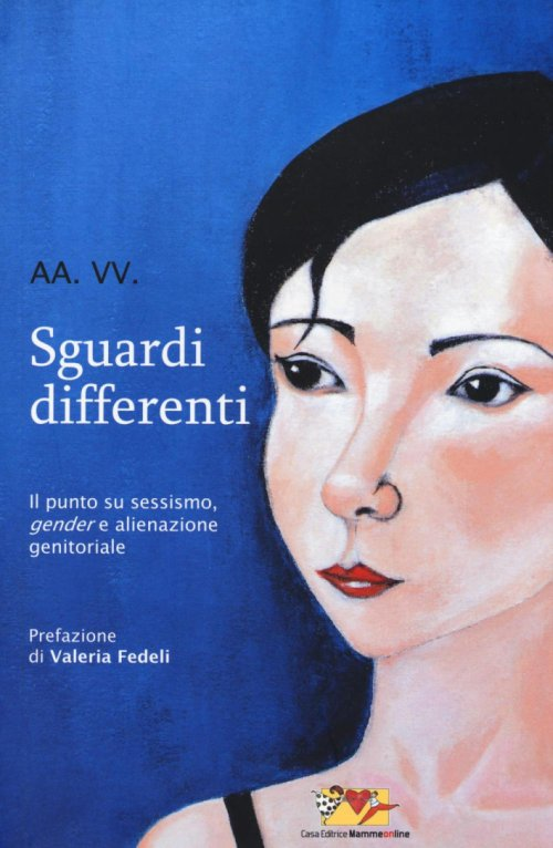 Sguardi differenti. Il punto su sessismo, gender e alienazione genitoriale.