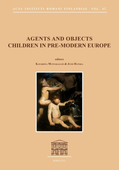 Agents and Objects. Children in Pre-Modern Europe.