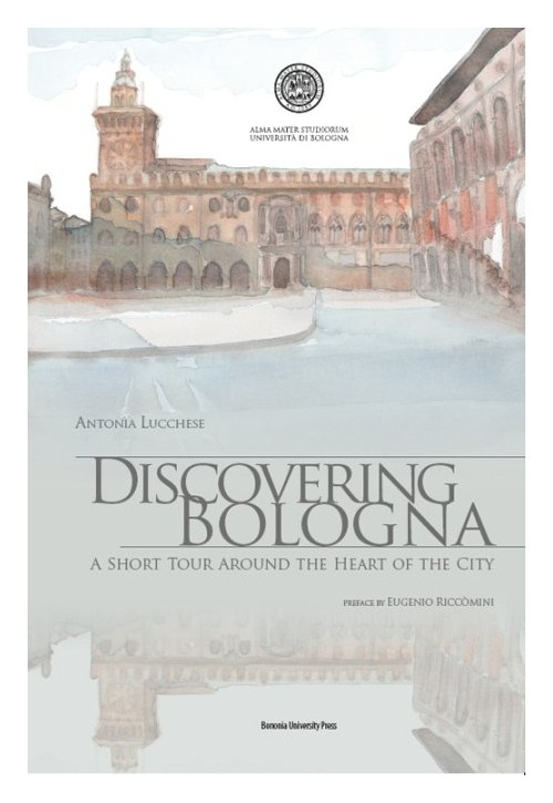 Discovering Bologna. A short tour around the heart of the city.