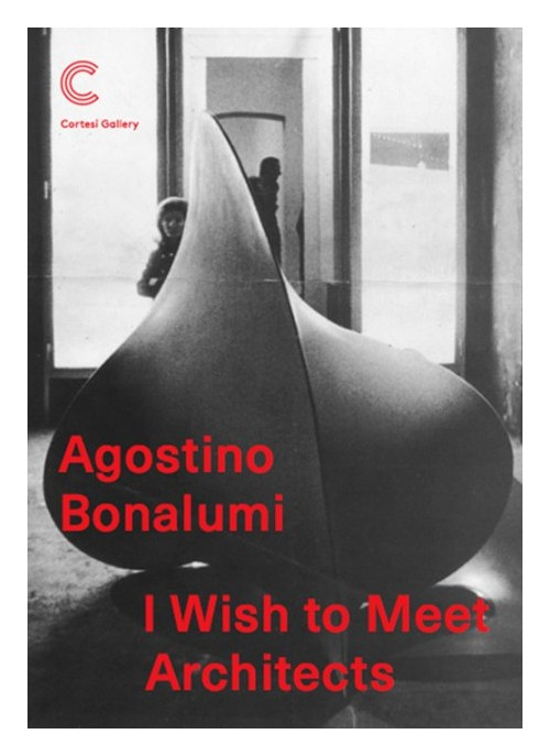 Agostino Bonalumi. I wish to meet architects.