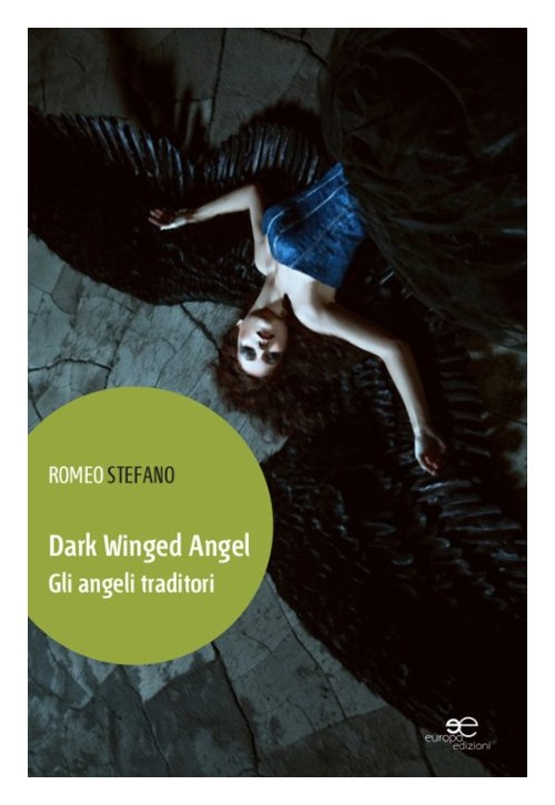 Dark winged angel. Gli angeli traditori.