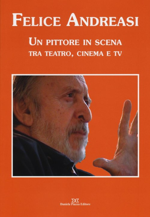Felice Andresi un pittore in scena tra teatro, cinema.