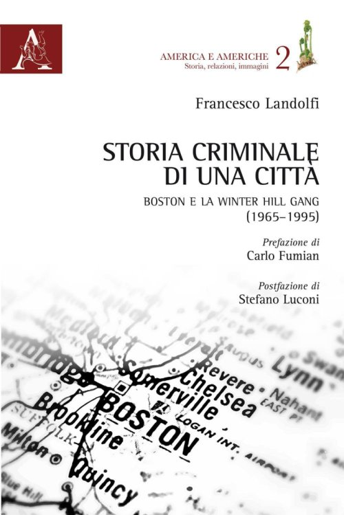 Storia criminale di una città. Boston e la Winter Hill Gang (1965-1995).