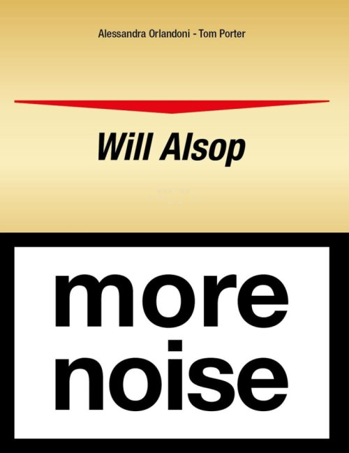 Will Alsop. More Noise.