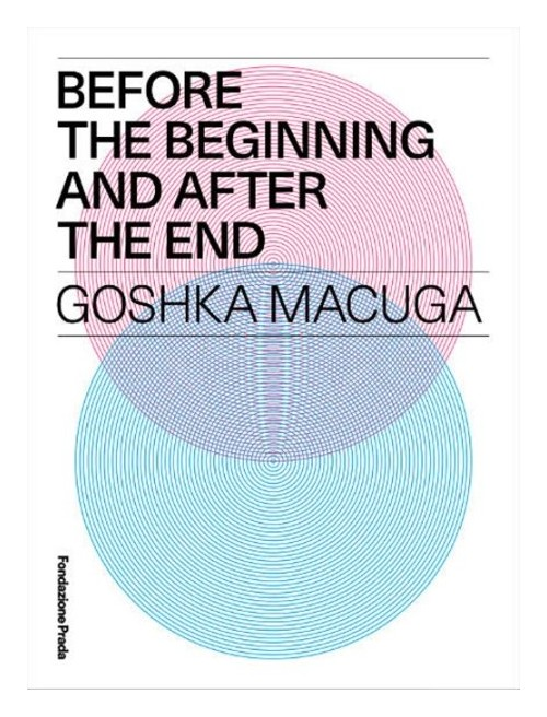 Before the Beginning and After the End. Goshka Macuga.