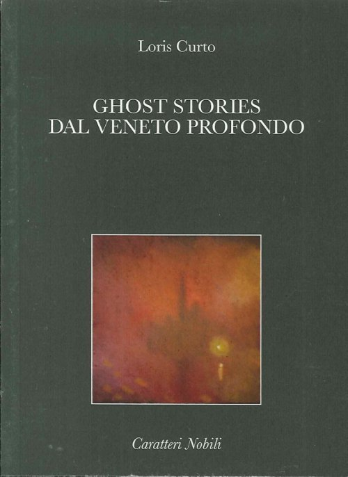 Ghost Stories dal Veneto Profondo.
