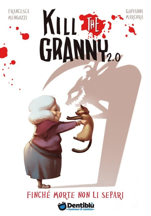 Kill the granny 2.0. Finché morte non li separi.